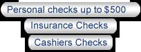 We Accept Personal Checks, Insurance Checks, and Cashier's Checks